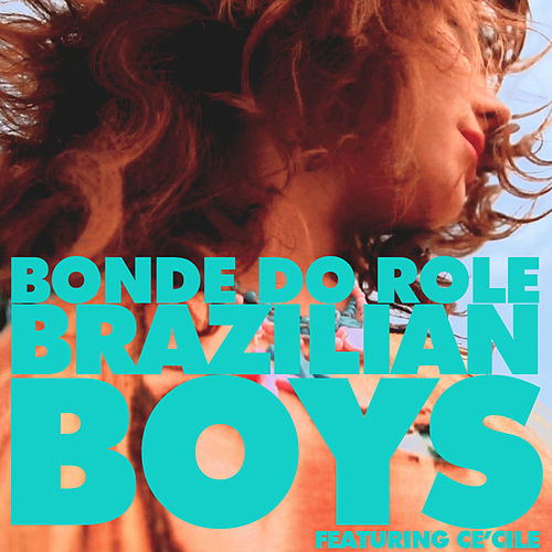 Brazilian Boys by Bonde do Rolê
