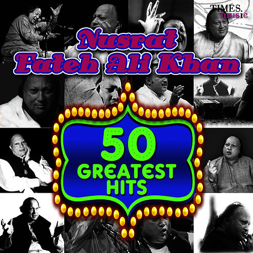 50 Greatest Hits Nusrat Fateh Ali Khan by Nusrat Fateh Ali Khan