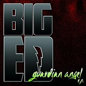 Play & Download Guardian Angel EP by Big Ed | Napster