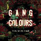 In Your Gut Like a Knife by Gang Colours