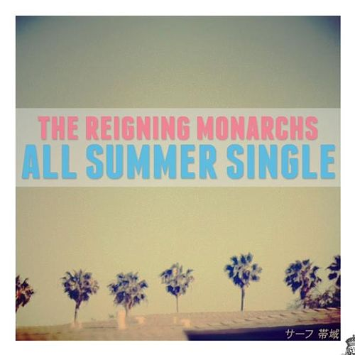 Play & Download All Summer Single by The Reigning Monarchs | Napster