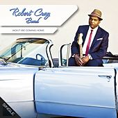 Won't Be Coming Home - Single Edit by Robert Cray