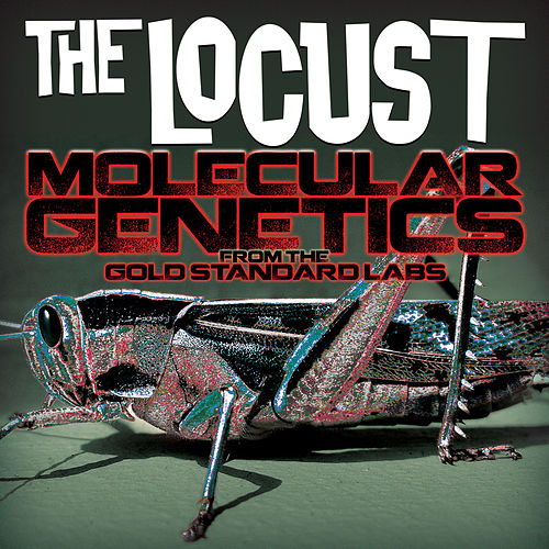 Play & Download Molecular Genetics From The Gold Standard Labs by The Locust | Napster