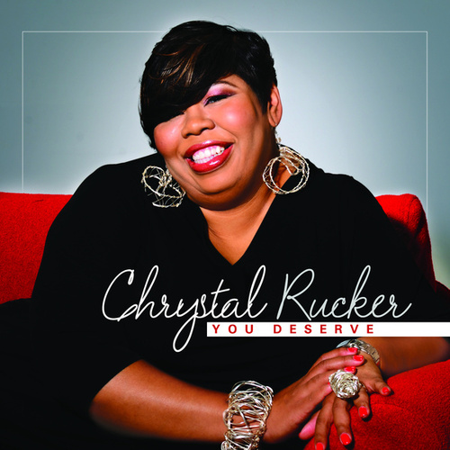 Play & Download You Deserve by Chrystal Rucker | Napster