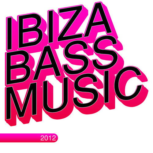Play & Download Ibiza Bass Music 2012 by Various Artists | Napster