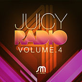 Play & Download Juicy Radio Volume 4 by Various Artists | Napster