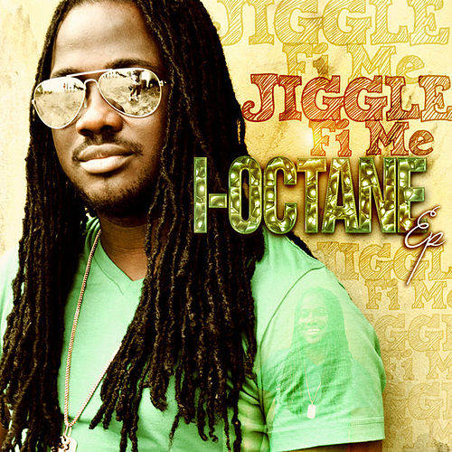 Play & Download Jiggle Fi Me by I-Octane | Napster