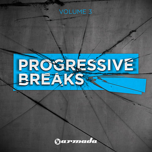 Play & Download Progressive Breaks, Vol. 3 by Various Artists | Napster
