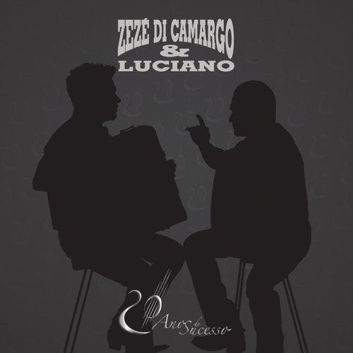 Play & Download Zezé Di Camargo e Luciano - 20 Anos de Carreira by Zezé Di Camargo & Luciano | Napster