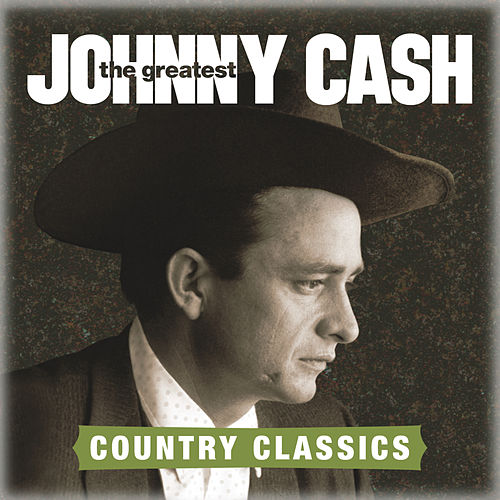 Play & Download The Greatest: Country Songs by Johnny Cash | Napster
