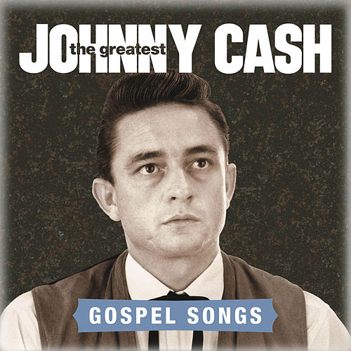 Play & Download The Greatest: Gospel Songs by Johnny Cash | Napster