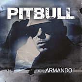 I Am Armando (Armando Reloaded) von Pitbull