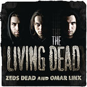 The Living Dead EP by Zeds Dead