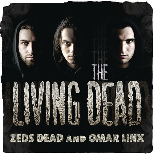 Play & Download The Living Dead EP by Zeds Dead | Napster