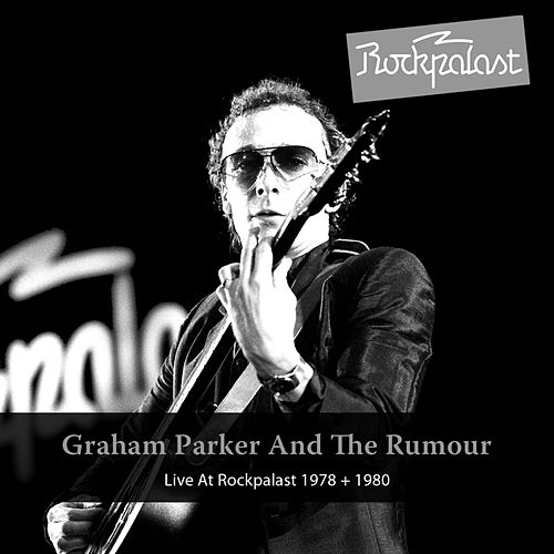Live At Rockpalast 1978 + 1980 by Graham Parker