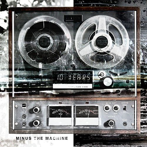 Play & Download Minus The Machine by 10 Years | Napster