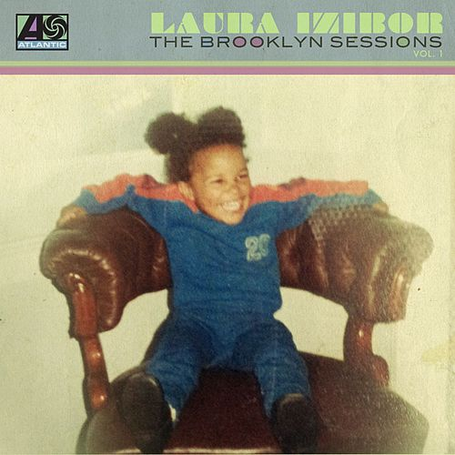 The Brooklyn Sessions: Volume 1 by Laura Izibor