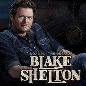 Loaded: The Best Of Blake Shelton de Blake Shelton