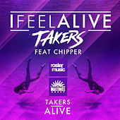 Play & Download I Feel Alive / Alive by The Takers | Napster