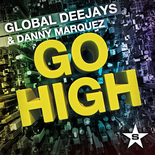 Play & Download Go High by Global Deejays | Napster