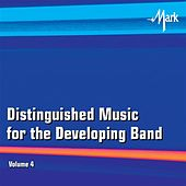 Play & Download Distinguished Music for the Developing Band, Vol. 4 by Rutgers Wind Ensemble | Napster