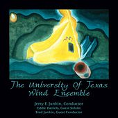 The University of Texas Wind Ensemble by Various Artists