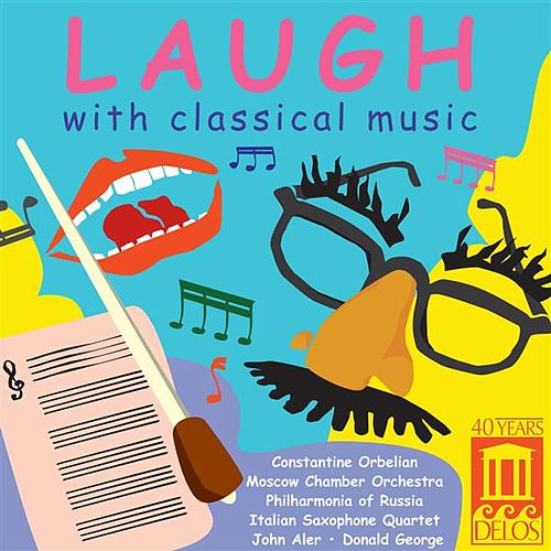 Laugh with Classical Music by Various Artists