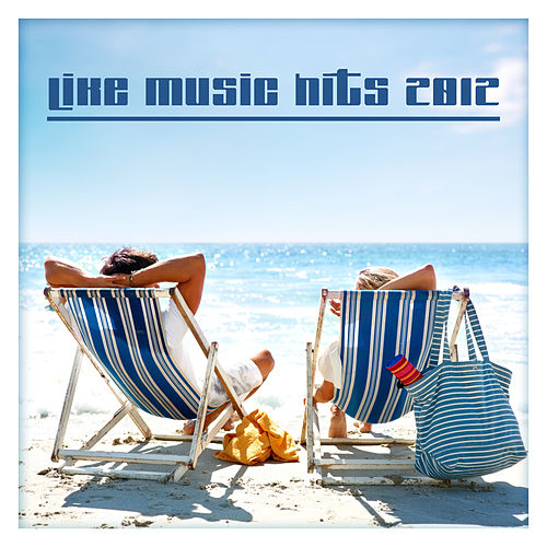 Like Music Hits 2012 by Various Artists
