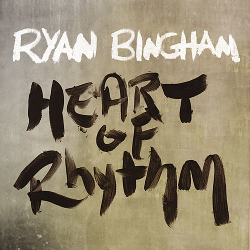 Play & Download Heart of Rhythm by Ryan Bingham | Napster