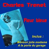 Play & Download Fleur bleue by Charles Trenet | Napster