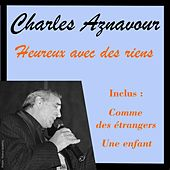 Play & Download Heureux avec des riens by Charles Aznavour   Napster