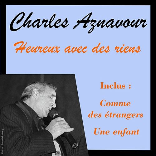 Play & Download Heureux avec des riens by Charles Aznavour | Napster