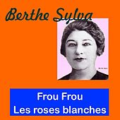 Play & Download Frou frou by Berthe Sylva | Napster