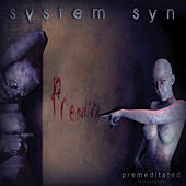 Play & Download Premeditated (Remastered) by System Syn | Napster