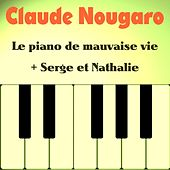 Play & Download Le piano de mauvaise vie by Claude Nougaro | Napster