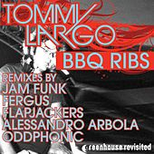 BBQ Ribs (Remixes) by Tommy Largo