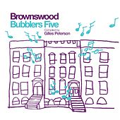 Play & Download Gilles Peterson Presents Brownswood Bubblers Five by Gilles Peterson | Napster