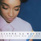 Play & Download Is Your Love Big Enough? by Lianne La Havas | Napster