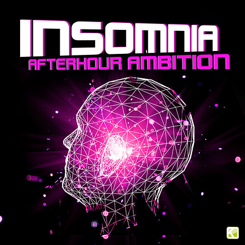 Play & Download Insomnia - Afterhour Ambition (For extensive Afterhour celebrations - From House to Deep & Tech-House) by Various Artists | Napster