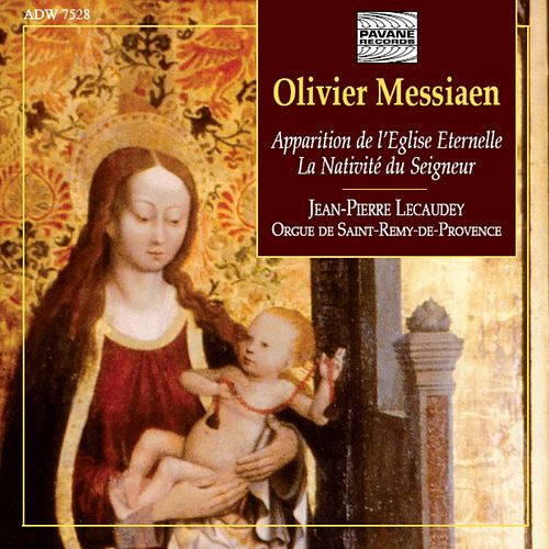 Play & Download Messiaen: Apparition de l'Eglise éternelle & La Nativité du Seigneur by Jean-Pierre Lecaudey | Napster