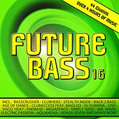 Play & Download Future Bass 16 (44 Clubhits & Over 4 Hours Of Music) by Various Artists | Napster