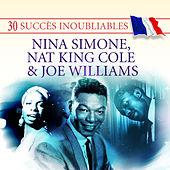 Play & Download 30 Succès inoubliables : Nina Simone, Nat King Cole & Joe Williams by Various Artists | Napster