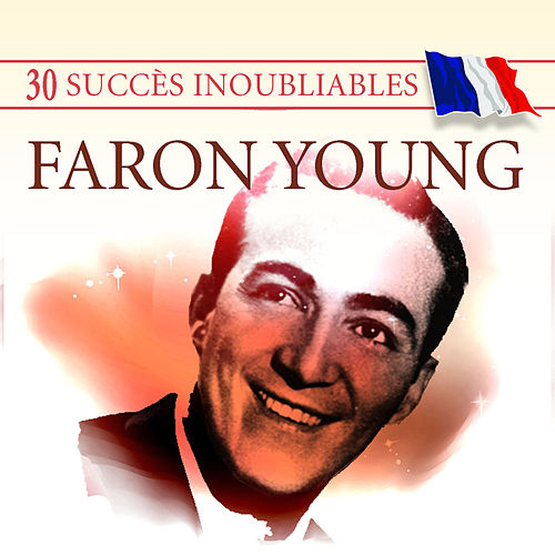 Play & Download 30 Succès inoubliables: Faron Young by Faron Young | Napster