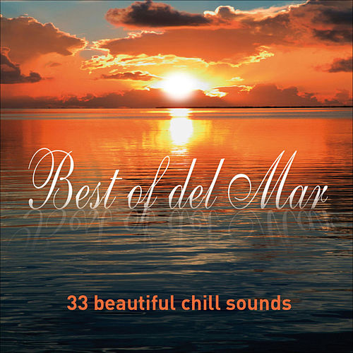 Best of Del Mar ...33 Beautiful Chill Cafe Sounds by Various Artists