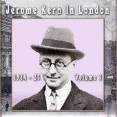 Jerome Kern In London: 1914 - 23 Volume 1 de Jerome Kern