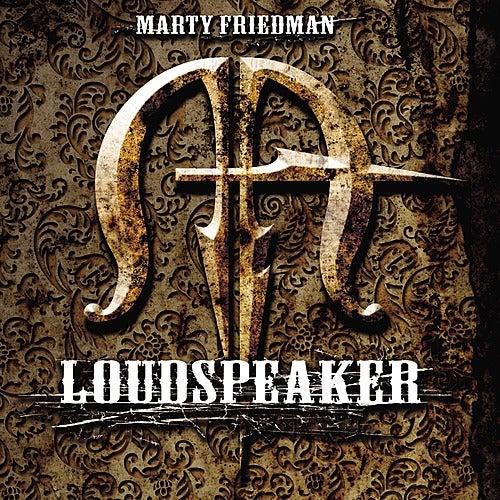 Loudspeaker by Marty Friedman