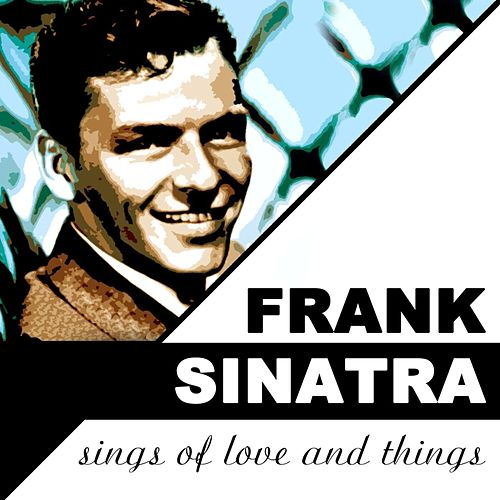Sings Of Love And Things by Frank Sinatra