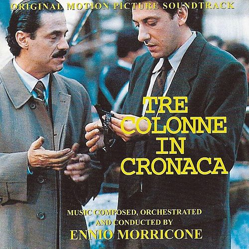 Play & Download Tre colonne in cronaca (Original Motion Picture Soundtrack) by Ennio Morricone | Napster