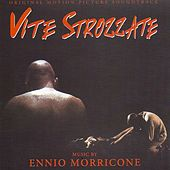 Play & Download Vite strozzate (Original motion picture soundtrack) by Ennio Morricone | Napster