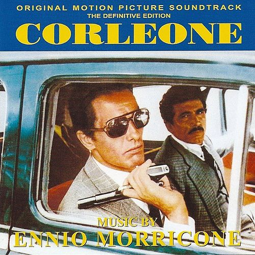 Play & Download Corleone (Original Motion Picture Soundtrack) by Ennio Morricone | Napster